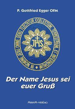 Der Name Jesus sei euer Gruß von Egger,  Gottfried