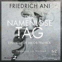 Der namenlose Tag von Ani,  Friedrich, Wachtveitl,  Udo