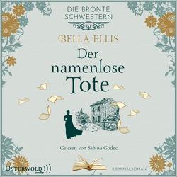 Der namenlose Tote (Die Brontë-Schwestern 2) von Ellis,  Bella, Godec,  Sabina, Linden,  Kathi