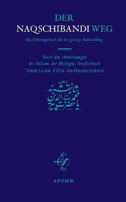 DER NAQSCHIBANDI-WEG von Fâ'iz ad-Daghistânî,  'Abdullâh