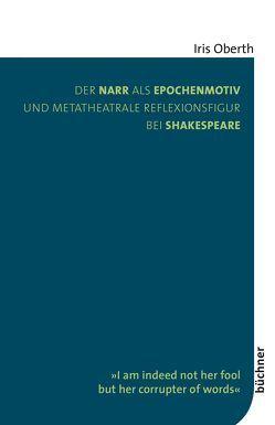 Der Narr als Epochenmotiv und metatheatrale Reflexionsfigur bei Shakespeare von Oberth,  Iris