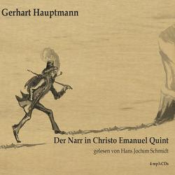 Der Narr in Christo Emmanuel Quint von Hauptmann,  Gerhart, Schmidt,  Hans Jochim