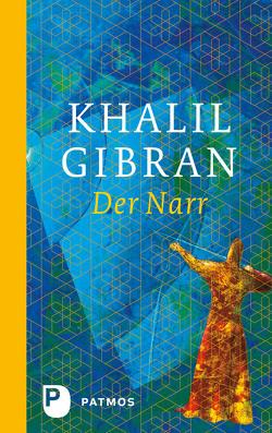 Der Narr von Assaf,  Ursula, Gibran,  Khalil