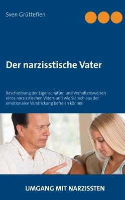 Der narzisstische Vater von Grüttefien,  Sven