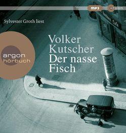 Der nasse Fisch von Groth,  Sylvester, Kutscher,  Volker