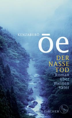 Der nasse Tod von Bierich,  Nora, Ôe,  Kenzaburô