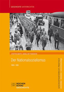 Der Nationalsozialismus von Barth,  Steffen, Kettenhofen,  Daniel