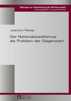 Der Nationalsozialismus als Problem der Gegenwart von Perels,  Joachim