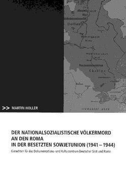 Der nationalsozialistische Völkermord an den Roma in der besetzten Sowjetunion (1941 – 1944) von Holler,  Martin, Reuter,  Frank