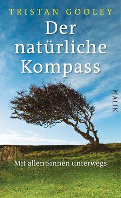 Der natürliche Kompass von Gooley,  Tristan, Wurster,  Gaby