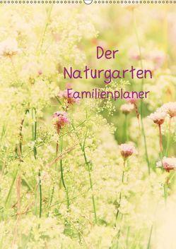 Der Naturgarten Familienplaner (Wandkalender 2019 DIN A2 hoch) von Riedel,  Tanja