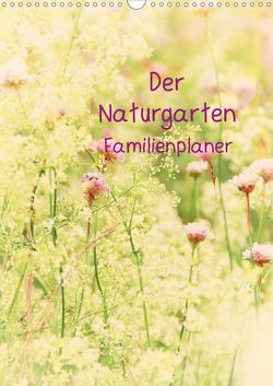 Der Naturgarten Familienplaner (Wandkalender 2021 DIN A3 hoch) von Riedel,  Tanja