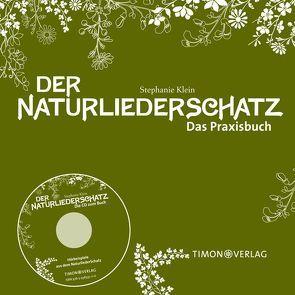 Der NaturliederSchatz – Das Praxisbuch mit CD von Klein,  Stephanie
