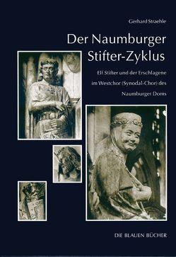 Der Naumburger Stifter-Zyklus von Straehle,  Gerhard