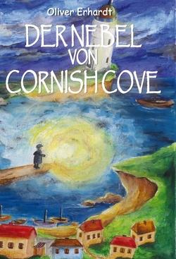Der Nebel von Cornish Cove von Erhardt,  Oliver