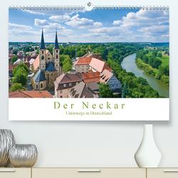 Der Neckar – Unterwegs in Deutschland (Premium, hochwertiger DIN A2 Wandkalender 2021, Kunstdruck in Hochglanz) von Wackenhut,  Jürgen