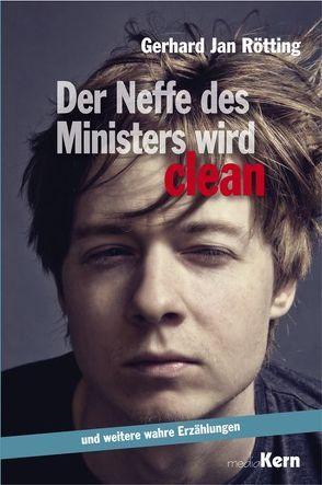 Der Neffe des Ministers wird clean .. von Rötting,  Gerhard Jan
