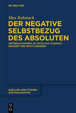 Der negative Selbstbezug des Absoluten von Rohstock,  Max