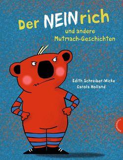 Der Neinrich und andere Mutmach-Geschichten von Holland,  Carola, Schreiber-Wicke,  Edith
