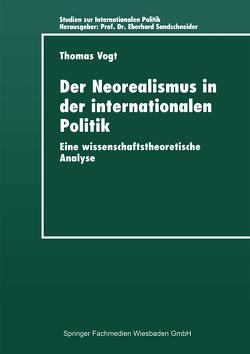 Der Neorealismus in der internationalen Politik von Vogt,  Thomas