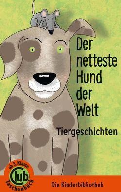 Der netteste Hund der Welt von Hoffmann,  Franz, Hula,  Kai Aline, Hula,  Saskia, Welsh,  Renate