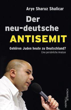 Der neu-deutsche Antisemit von Shalicar,  Arye Sharuz