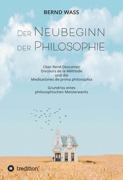 Der Neubeginn der Philosophie von Waß,  Bernd