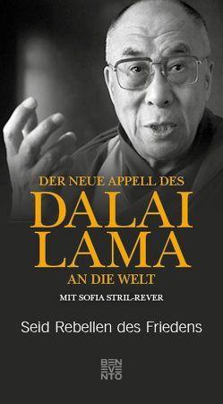 Der neue Appell des Dalai Lama an die Welt von Dalai Lama, Stril-Rever,  Sofia