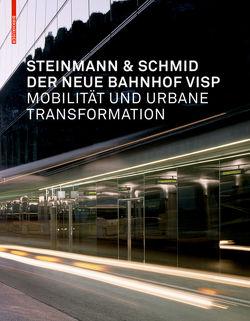 Der neue Bahnhof Visp von Glanzmann,  Jutta, Schmid,  Herbert, Steinmann & Schmid
