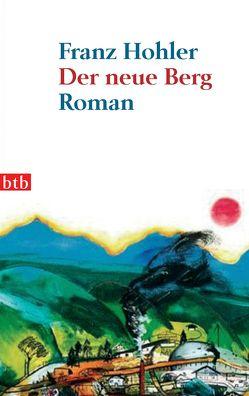 Der neue Berg von Hohler,  Franz