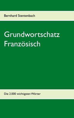 Grundwortschatz Französisch von Stentenbach,  Bernhard