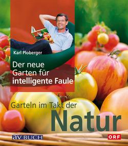 Der neue Garten für intelligente Faule von Ploberger,  Karl