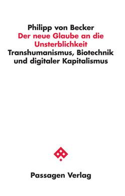 Der neue Glaube an die Unsterblichkeit von von Becker,  Philipp