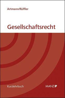 Gesellschaftsrecht (broschiert) von Artmann,  Eveline, Rüffler,  Friedrich