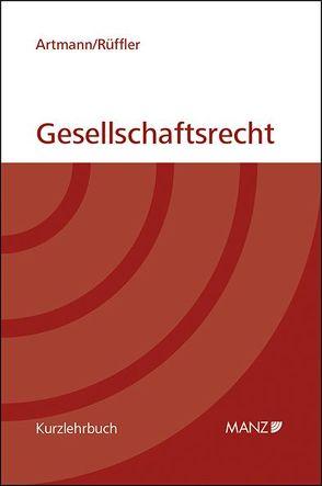 Gesellschaftsrecht (gebunden) von Artmann,  Eveline, Rüffler,  Friedrich