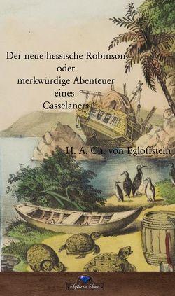 Der neue hessische Robinson von Egloffstein,  H. A. Ch. V.