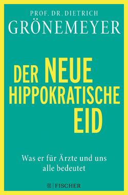 Der neue hippokratische Eid von Grönemeyer,  Dietrich