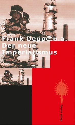 Der neue Imperialismus von Deppe,  Frank