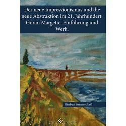 Der neue Impressionismus und die neue Abstraktion im 21. Jahrhundert. von Stahl,  Elisabeth Susanne