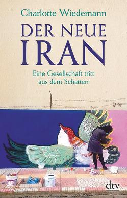 Der neue Iran von Wiedemann,  Charlotte