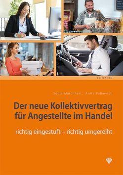 Der neue Kollektivvertrag für Angestellte im Handel von Marchhart,  Sonja, Palkovich,  Anita