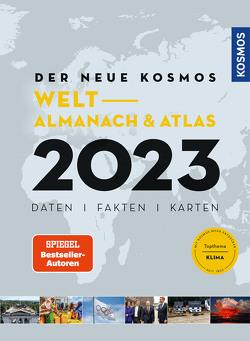 Der neue Kosmos Welt- Almanach & Atlas 2023 von Aubel,  Henning, Ell,  Renate, Engler,  Philip