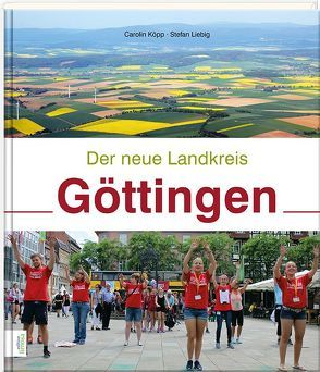 Der neue Landkreis Göttingen von Köpp,  Carolin, Liebig,  Stefan