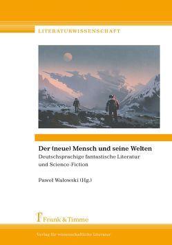 Der (neue) Mensch und seine Welten von Walowski,  Pawel