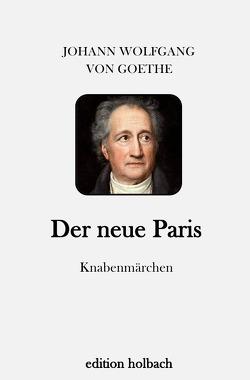 Der neue Paris von von Goethe,  Johann Wolfgang