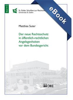 Der neue Rechtsschutz in öffentlich-rechtlichen Angelegenheiten vor dem Bundesgericht von Sutter,  Matthias