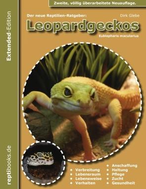 Der neue Reptilienratgeber: Leopardgeckos von Glebe,  Dirk
