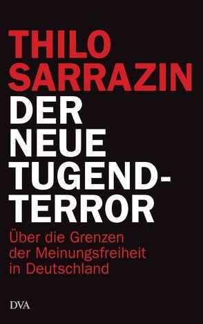 Der neue Tugendterror von Sarrazin,  Thilo