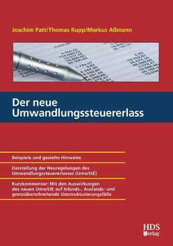 Der neue Umwandlungssteuererlass von Aßmann,  Markus, Patt,  Joachim, Rupp,  Thomas