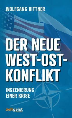 Der neue West-Ost-Konflikt von Bittner,  Wolfgang